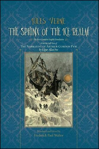 9781438442129: The Sphinx of the Ice Realm: The First Complete English Translation, with the Full Text of The Narrative of Arthur Gordon Pym by Edgar Allan Poe