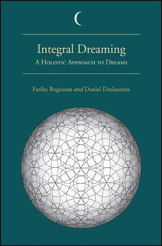 9781438442372: Integral Dreaming: A Holistic Approach to Dreams (Suny Series in Dream Studies)