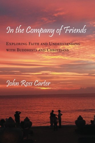 9781438442808: In the Company of Friends: Exploring Faith and Understanding with Buddhists and Christians
