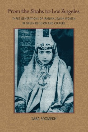9781438443843: From the Shahs to Los Angeles: Three Generations of Iranian Jewish Women between Religion and Culture