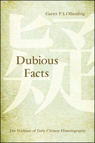 9781438443904: Dubious Facts: The Evidence of Early Chinese Historiography (SUNY series in Chinese Philosophy and Culture)