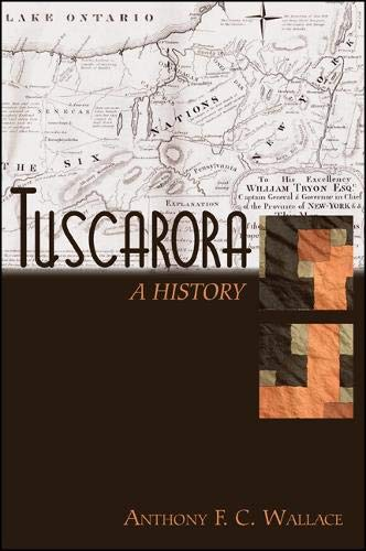 Tuscarora: A History (Tribal Worlds: Critical Studies in American Indian Nation Building): Wallace,...