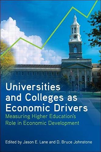 Universities and Colleges as Economic Drivers: Measuring: Lane, Jason E.