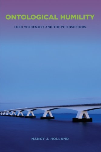 9781438445502: Ontological Humility: Lord Voldemort and the Philosophers