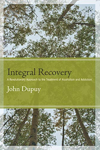 9781438446141: Integral Recovery: A Revolutionary Approach to the Treatment of Alcoholism and Addiction (SUNY series in Integral Theory)