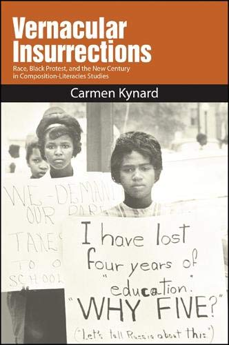 9781438446356: Vernacular Insurrections: Race, Black Protest, and the New Century in Composition-Literacies Studies