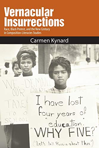 9781438446363: Vernacular Insurrections: Race, Black Protest, and the New Century in Composition-Literacies Studies