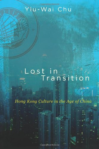 9781438446455: Lost in Transition: Hong Kong Culture in the Age of China (SUNY Series in Global Modernity)