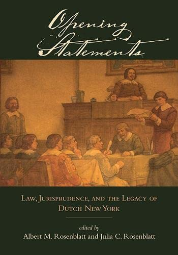 9781438446578: Opening Statements: Law, Jurisprudence, and the Legacy of Dutch New York