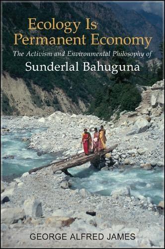 9781438446738: Ecology Is Permanent Economy: The Activism and Environmental Philosophy of Sunderlal Bahuguna