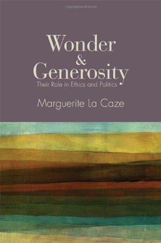 9781438446752: Wonder and Generosity: Their Role in Ethics and Politics