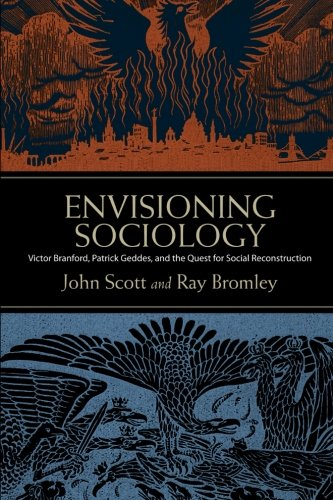 9781438447308: Envisioning Sociology: Victor Branford, Patrick Geddes, and the Quest for Social Reconstruction