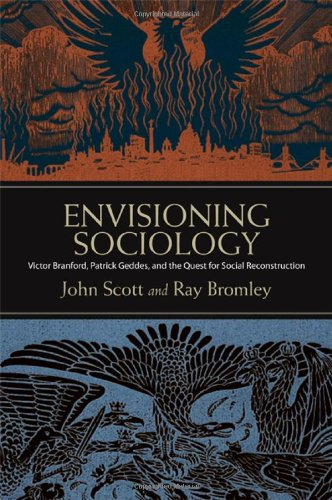 9781438447315: Envisioning Sociology: Victor Branford, Patrick Geddes, and the Quest for Social Reconstruction