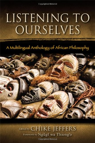 9781438447438: Listening to Ourselves: A Multilingual Anthology of African Philosophy (SUNY Series in Living Indigenous Philosophies)