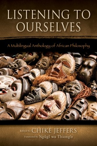 9781438447445: Listening to Ourselves: A Multilingual Anthology of African Philosophy (Suny Series in Living Indigenous Philosophies)