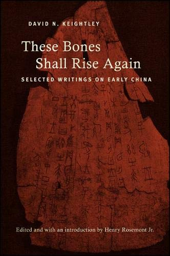 9781438447476: These Bones Shall Rise Again: Selected Writings on Early China (SUNY Series in Chinese Philosophy and Culture)