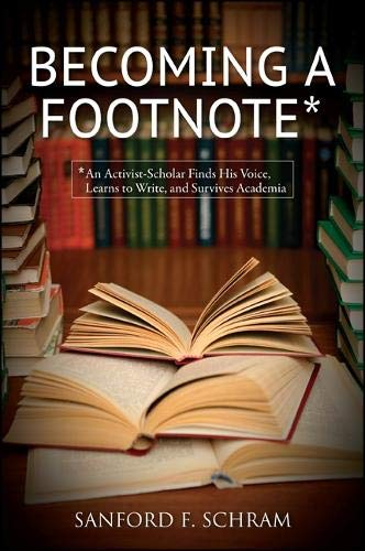 9781438447759: Becoming a Footnote: An Activist-Scholar Finds His Voice, Learns to Write, and Survives Academia (SUNY Series in New Political Science)
