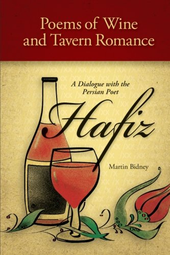 9781438447889: Poems of Wine and Tavern Romance: A Dialogue with the Persian Poet Hafiz (Global Academic Publishing)