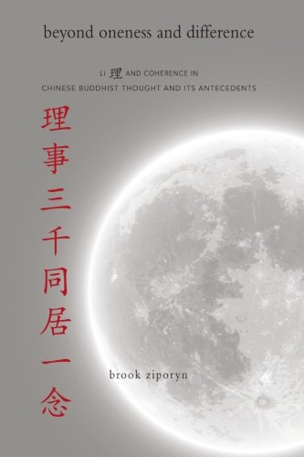 Beyond Oneness and Difference: Li and Coherence in Chinese Buddhist Thought and Its Antecedents (...