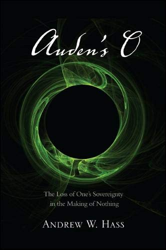 9781438448312: Auden's O: The Loss of One's Sovereignty in the Making of Nothing