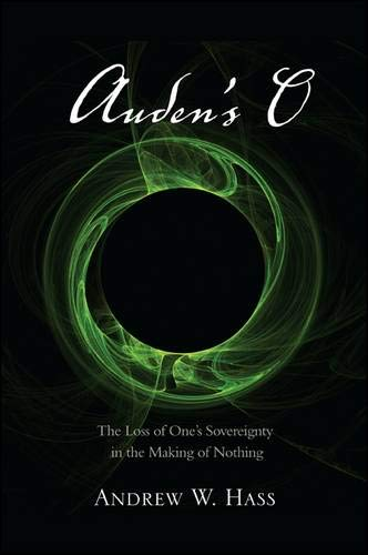 9781438448329: Auden's O: The Loss of One's Sovereignty in the Making of Nothing