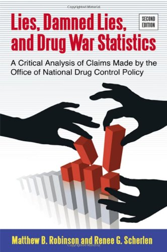 9781438448374: Lies, Damned Lies, and Drug War Statistics, Second Edition: A Critical Analysis of Claims Made by the Office of National Drug Control Policy