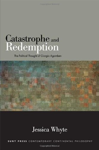 Catastrophe and Redemption: The Political Thought of Giorgio Agamben (SUNY Series in Contemporary ...