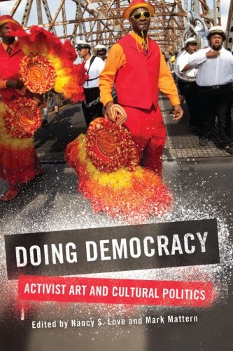 Doing Democracy: Activist Art and Cultural Politics (Suny Series, Praxis: Theory in Action): Nancy ...