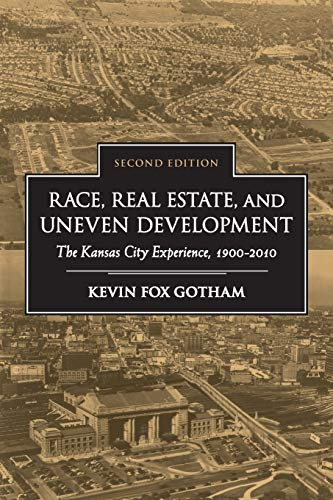 9781438449425: Race, Real Estate, and Uneven Development, Second Edition: The Kansas City Experience, 1900–2010