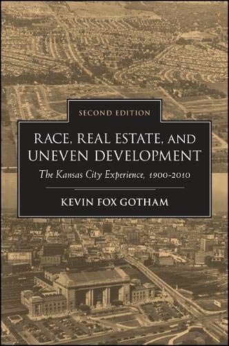 9781438449432: Race, Real Estate, and Uneven Development: The Kansas City Experience, 1900-2010