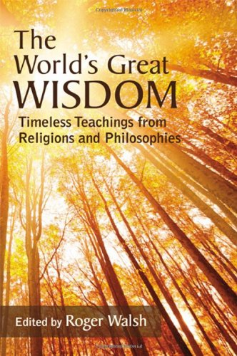9781438449579: The World's Great Wisdom: Timeless Teachings from Religions and Philosophies