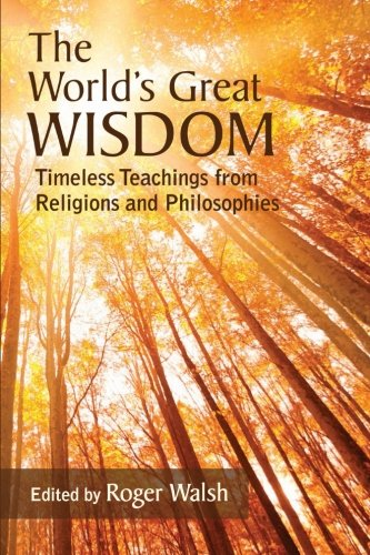 9781438449586: The World's Great Wisdom: Timeless Teachings from Religions and Philosophies