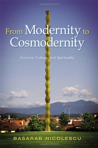 9781438449630: From Modernity to Cosmodernity: Science, Culture, and Spirituality (SUNY Seris in Western Esoteric Traditions)