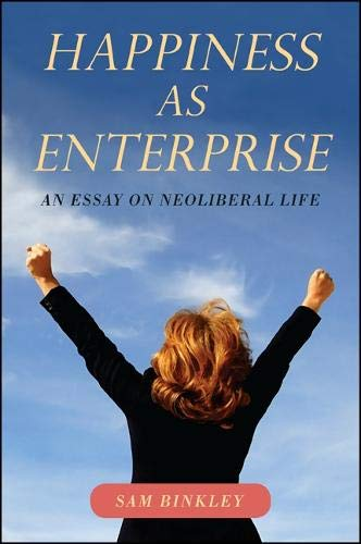 9781438449838: Happiness As Enterprise: An Essay on Neoliberal Life
