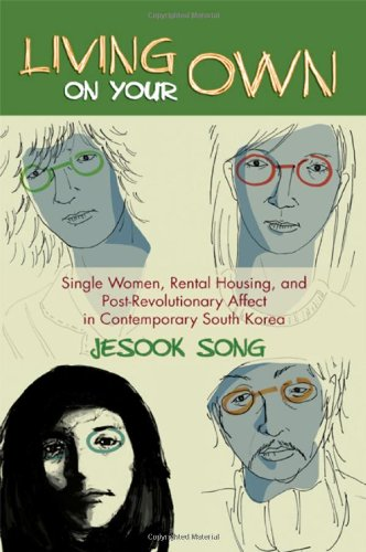 Living on Your Own: Single Women, Rental Housing, and Post-Revolutionary Affect in Contemporary ...