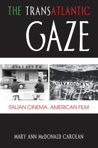 9781438450247: The Transatlantic Gaze: Italian Cinema, American Film (Suny Series in Italian/American Culture)
