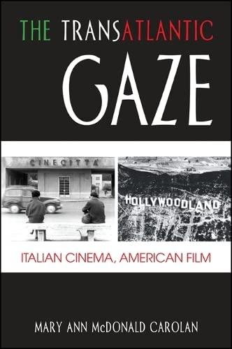 9781438450254: The Transatlantic Gaze: Italian Cinema, American Film (SUNY Series in Italian/American Culture)