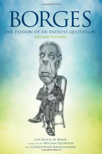 9781438450315: Borges: The Passion of an Endless Quotation (SUNY Series in Latin American and Iberian Thought and Culture)