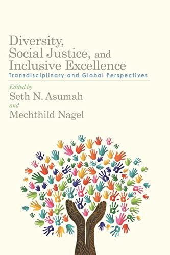 Diversity, Social Justice, and Inclusive Excellence: Transdisciplinary and Global Perspectives: ...