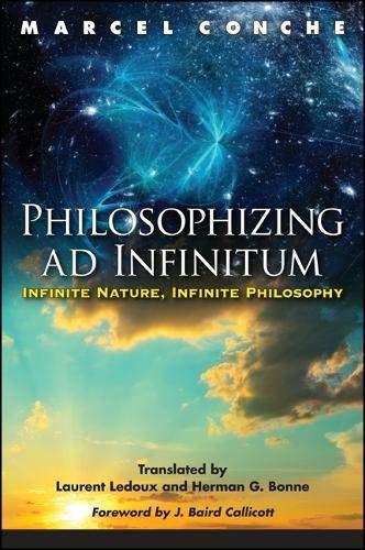 Philosophizing Ad Infinitum: Infinite Nature, Infinite Philosophy (Hardback): Marcel Conche