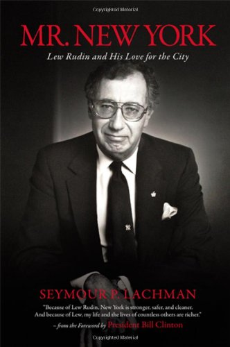 Mr. New York: Lew Rudin and His Love for the City (Excelsior Editions)