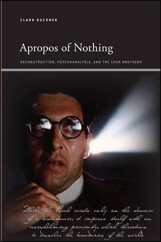 9781438452555: Apropos of Nothing: Deconstruction, Psychoanalysis, and the Coen Brothers (Suny Series, Insinuations: Philosophy, Psychoanalysis, Literature)
