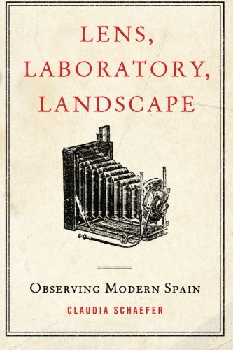 9781438452722: Lens, Laboratory, Landscape: Observing Modern Spain (SUNY series in Latin American and Iberian Thought and Culture)