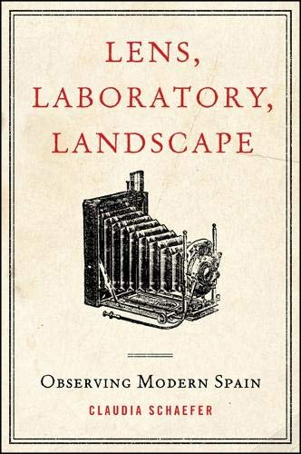 9781438452739: Lens, Laboratory, Landscape: Observing Modern Spain (SUNY Series in Latin American and Iberian Thought and Culture)