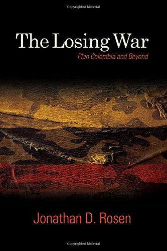 9781438452982: The Losing War: Plan Colombia and Beyond (SUNY series, James N. Rosenau series in Global Politics)