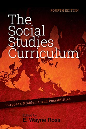 9781438453163: The Social Studies Curriculum, Fourth Edition: Purposes, Problems, and Possibilities