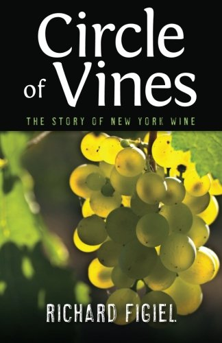 Circle of Vines: The Story of New York Wine (Excelsior Editions): Figiel, Richard