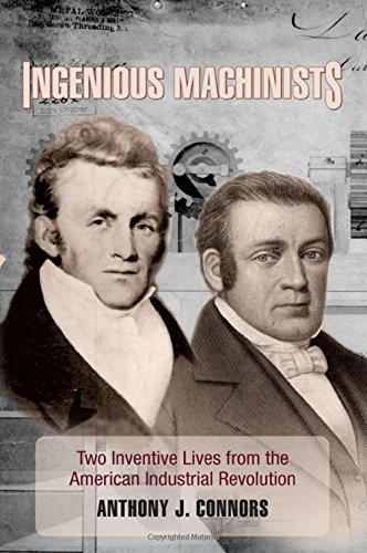 Ingenious Machinists: Two Inventive Lives from the American Industrial Revolution (Excelsior ...