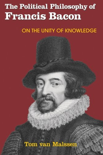 9781438454160: The Political Philosophy of Francis Bacon: On the Unity of Knowledge