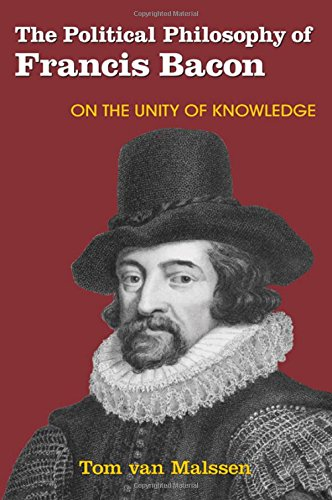 9781438454177: The Political Philosophy of Francis Bacon: On the Unity of Knowledge